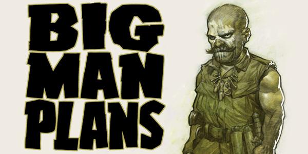big_man_plans_1
